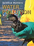 Water Pollution (Science Matters)