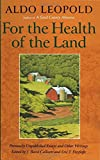 img - for For the Health of the Land: Previously Unpublished Essays And Other Writings book / textbook / text book