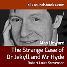 The Strange Case of Dr. Jekyll and Mr. Hyde (       UNABRIDGED) by Robert Louis Stevenson Narrated by Alan Howard