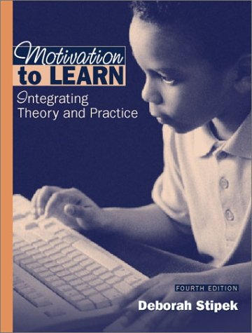 Motivation to Learn: Integrating Theory and Practice (4th...