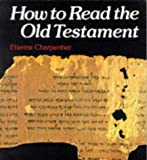 How to Read the Old Testament (0334020573) by Charpentier, Etienne