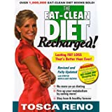 The Eat-Clean Diet Recharged: Lasting Fat Loss That's Better than Ever!by Tosca Reno