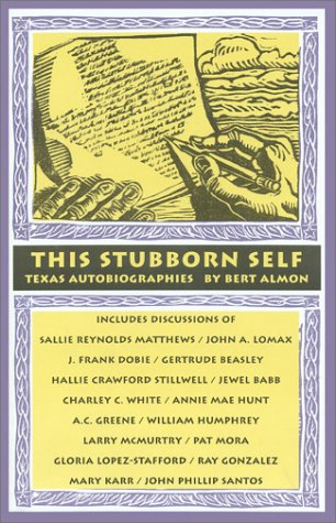 This Stubborn Self: Texas Autobiographies