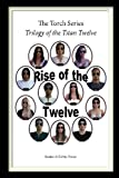 img - for The Torch Series: Trilogy of the Titan Twelve: Book I - Rise of the Twelve (Volume 1) book / textbook / text book