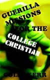 img - for Guerilla Missions for the College Christian book / textbook / text book