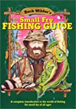 Small Fry Fishing Guide: A Complete Introduction to the World of Fishing for Small Fry of All Ages