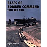Bases of Bomber Command Then and Nowby Roger A. Freeman