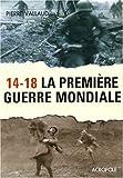 echange, troc Pierre Vallaud - 14-18 La Première Guerre mondiale