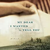 My Dear I Wanted to Tell You: A Novel | [Louisa Young]