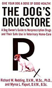 The Dogs Drugstore A Dog Owners Guide To Nonprescription Drugs And Their Safe Use In Veterinary Home-care from St. Martin's Paperbacks