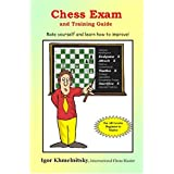 "Chess Exam and Training Guide: Rate Yourself and Learn How to Improve! (Chess Exams)von ""Igor Khmelnitsky"""