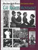 The New York Times Twentieth Century in Review: The Gay Rights Movement (The