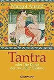 Tantra: oder Die Kunst der sexuellen Ekstase
