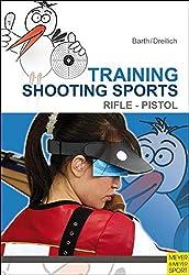 Training Shooting Sports: Rifle & Pistol
