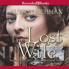 The Lost Wife: A Novel (       UNABRIDGED) by Alyson Richman Narrated by George Guidall, Suzanne Toren