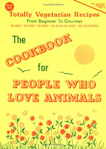 The Cookbook for People Who Love Animals, MICHAEL A., M.D.