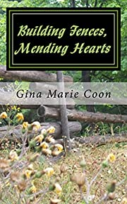 Building Fences, Mending Hearts (Silver Springs Settlers Series Book 1)