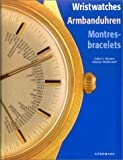 img - for Wristwatches Armbanduhren Montres- Bracelets (English, German and French Edition) book / textbook / text book