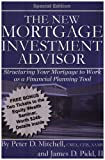 The New Mortgage Investment Advisor: Structuring Your Mortgage to Work as a Financial Planning Tool