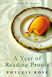 Year of Reading Proust a Memoir In Real (0099779412) by Rose, Phyllis