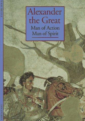 Alexander the Great: Man of Action, Man of Spirit