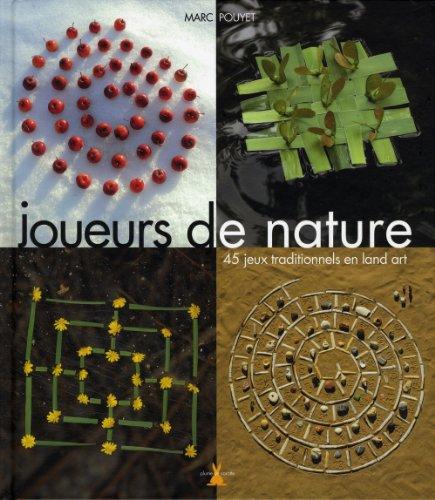 Joueurs de nature : 45 jeux traditionnels en land art