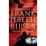 Illusion: A Novel ~ Frank Peretti
