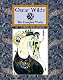 Oscar Wilde The Complete Works (Collectors Library)