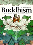 The World of Buddhism (Great Civilizations S)