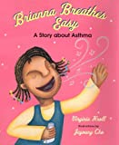 Brianna Breathes Easy: A Story About Asthma