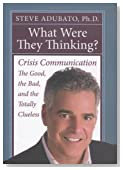 What Were They Thinking?: Crisis Communication -- the Good, the Bad, and the Totally Clueless