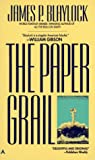 The Paper Grail (0441651275) by Blaylock, James P.