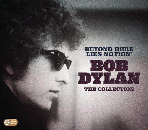 Bob Dylan – Beyond Here Lies Nothin': The Collection (2011) [FLAC]