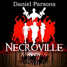 Necroville: The Necroville Series, Volume 1 Audiobook by Daniel Parsons Narrated by Dave Bulmer