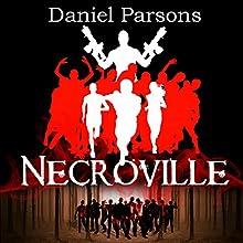 Necroville: The Necroville Series, Volume 1 | Livre audio Auteur(s) : Daniel Parsons Narrateur(s) : Dave Bulmer