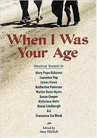 When I Was Your Age, Volume One: Original Stories About Growing Up written by Amy Ehrlich