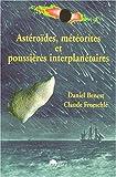 echange, troc Christiane Froeschlé, Daniel Benest, Claude Froeschlé - Astéroïdes, météorites et poussières interplanétaires