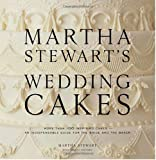 Martha Stewart's Wedding Cakes (0307394530) by Stewart, Martha