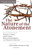 img - for The Nature of the Atonement: Four Views book / textbook / text book