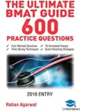 The Ultimate BMAT Guide - 600 Practice Questions: Fully Worked Solutions, Time Saving Techniques, Score Boosting Strategies, 10 Annotated Essays, 2016 Entry Book (BioMedical  Admissions Test)