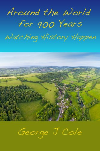 Around the World for 900 Years: Watching History Happen