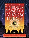 img - for The Hidden Power Of Everyday Things: A Complete Personology Guide To Your Lifestyle For Each Day Of The Year book / textbook / text book