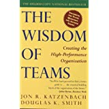 The Wisdom of Teams: Creating the High-Performance Organization ~ Jon R. Katzenbach