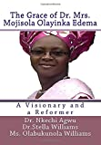 img - for The Grace of Dr Mrs Mojisola Olayinka Edema: A Visionary and a Reformer book / textbook / text book