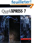 QuarkXPress 7 : Pour PC/Mac