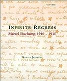 Infinite Regress: Marcel Duchamp 1910-1941 (October Books)