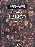 echange, troc Henri Loyrette, Musée d'Orsay - Entre le théâtre et l'histoire : la famille Halévy, 1760-1960