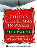 Dylan Thomas A Child's Christmas in Wales: Unabridged
