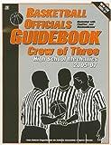 img - for Basketball Officials Guidebook: Crew of Three, High School Mechanics 2005-07 book / textbook / text book