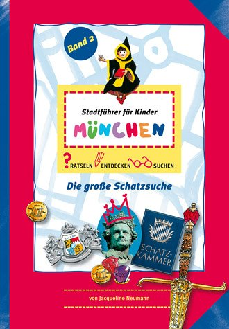Stadtführer für Kinder München. 2: Rätseln. Entdecken. Suchen. Die große Schatzsuche